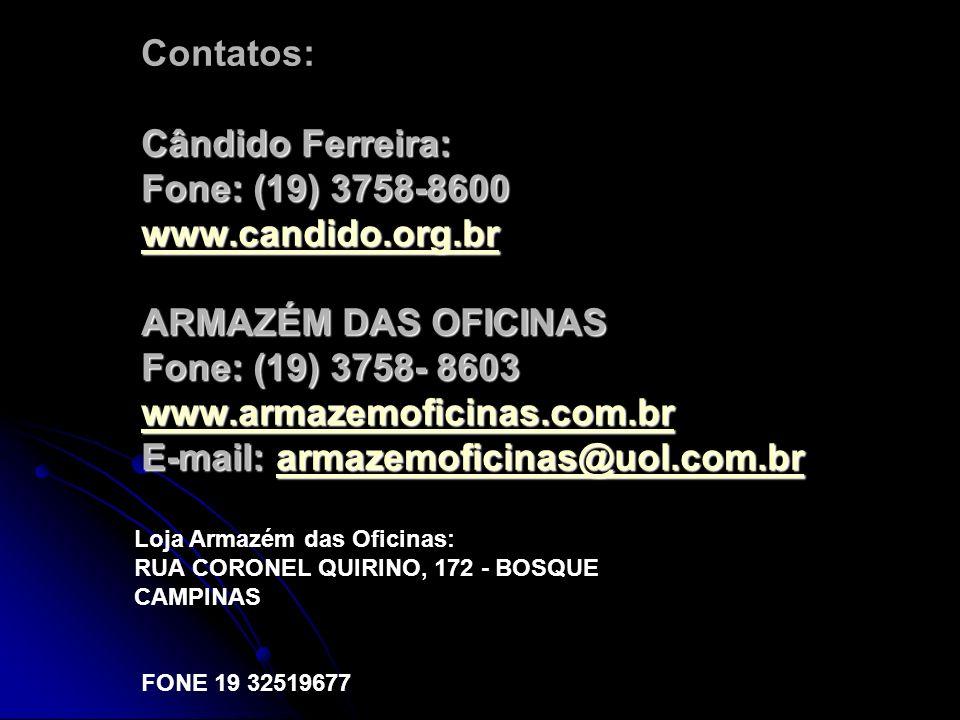Contatos: Cândido Ferreira: Fone: (19) 3758-8600 www. candido. org