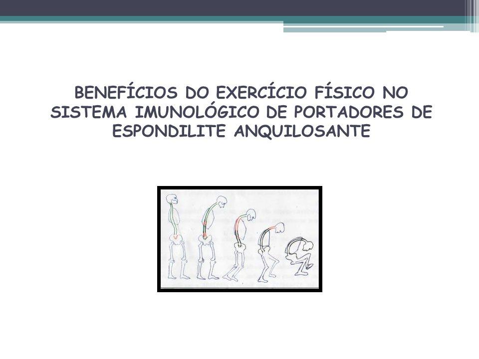 BENEFÍCIOS DO EXERCÍCIO FÍSICO NO SISTEMA IMUNOLÓGICO DE PORTADORES DE ESPONDILITE ANQUILOSANTE