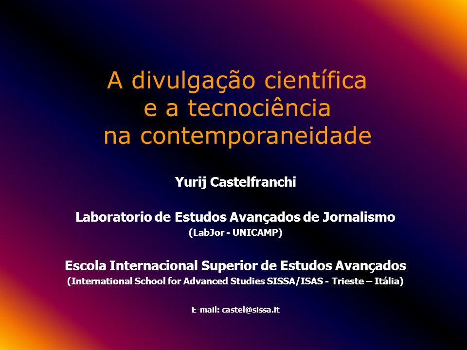 A divulgação científica e a tecnociência na contemporaneidade