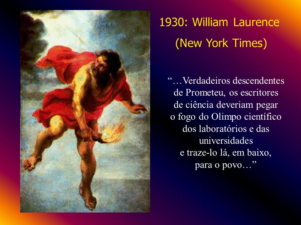 1930: William Laurence (New York Times)