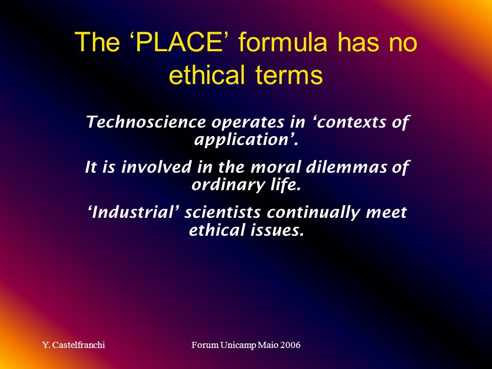 The 'PLACE' formula has no ethical terms