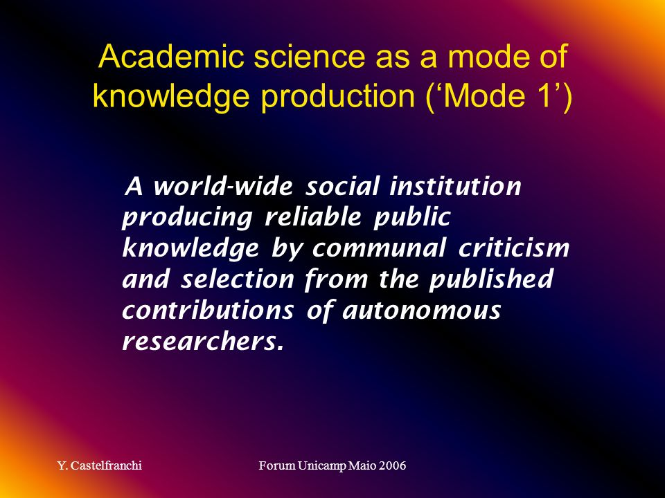 Academic science as a mode of knowledge production ('Mode 1')