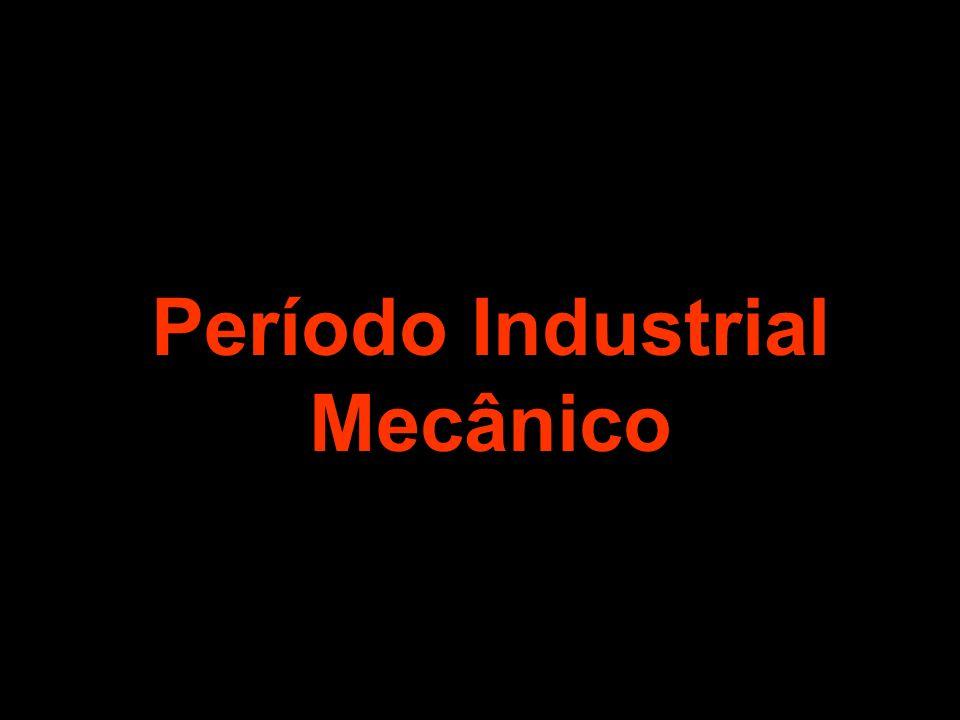 Período Industrial Mecânico