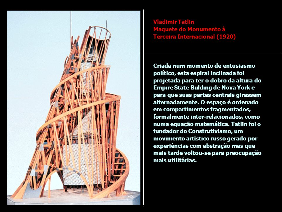 Vladimir Tatlin Maquete do Monumento à Terceira Internacional (1920)