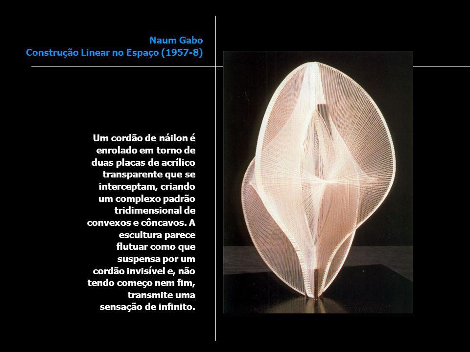 Naum Gabo Construção Linear no Espaço (1957-8)