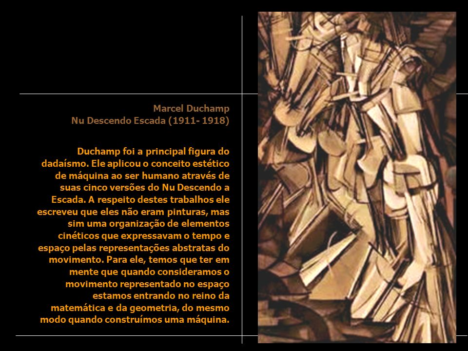 Marcel Duchamp Nu Descendo Escada (1911- 1918)