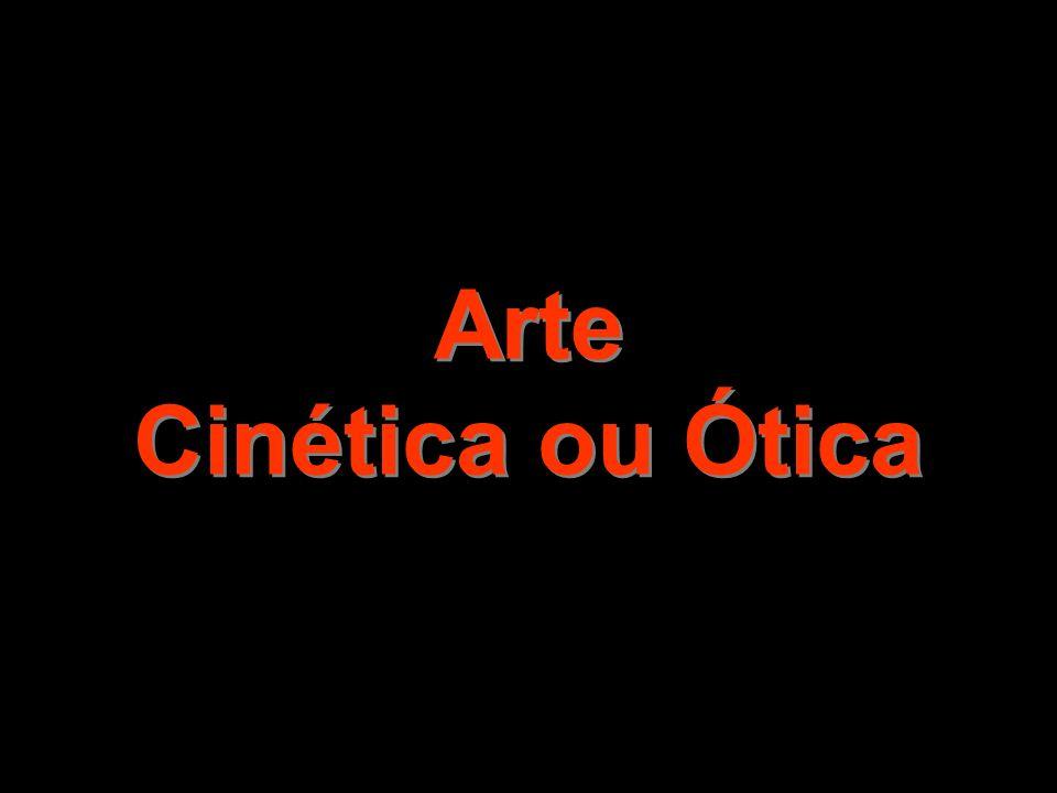 Arte Cinética ou Ótica