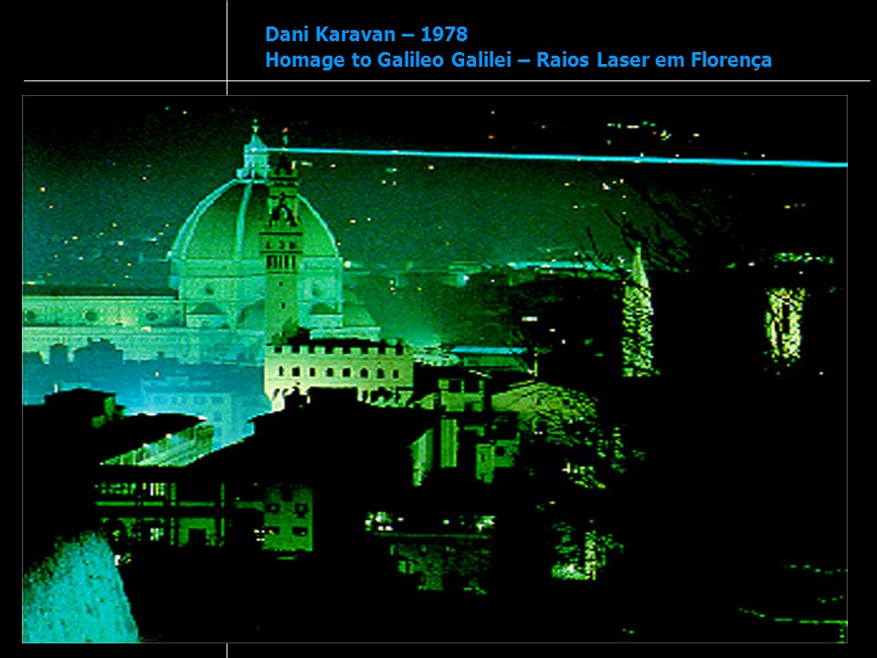 Dani Karavan – 1978 Homage to Galileo Galilei – Raios Laser em Florença