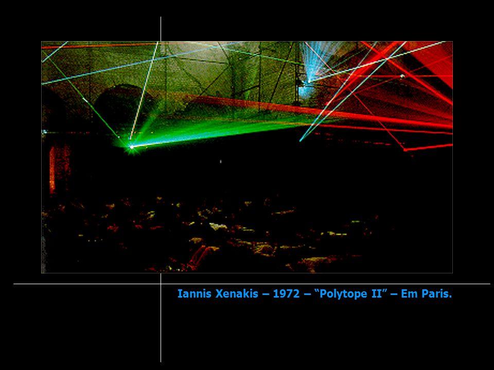 Iannis Xenakis – 1972 – Polytope II – Em Paris.
