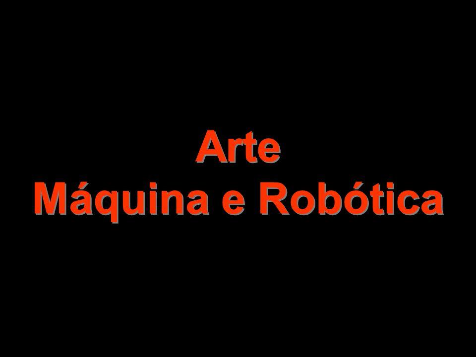 Arte Máquina e Robótica