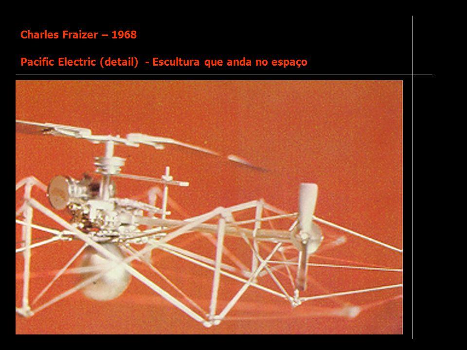 Charles Fraizer – 1968 Pacific Electric (detail) - Escultura que anda no espaço
