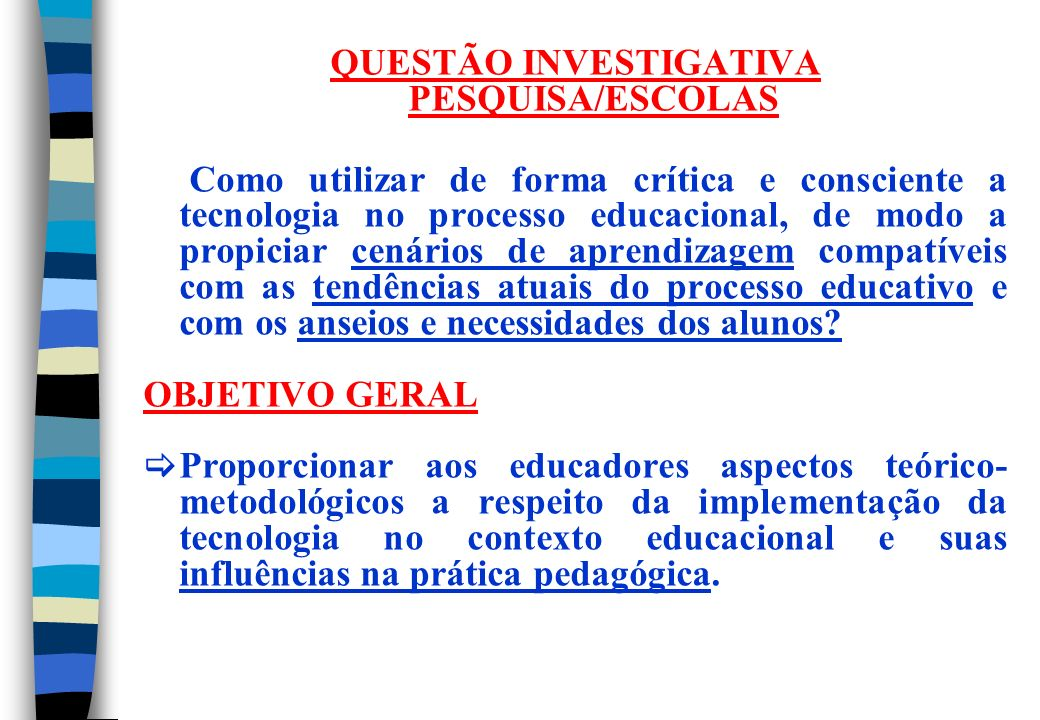 QUESTÃO INVESTIGATIVA PESQUISA/ESCOLAS