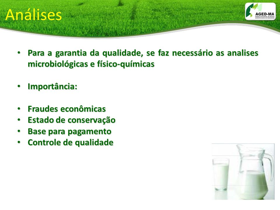 Análises Para a garantia da qualidade, se faz necessário as analises microbiológicas e físico-químicas.