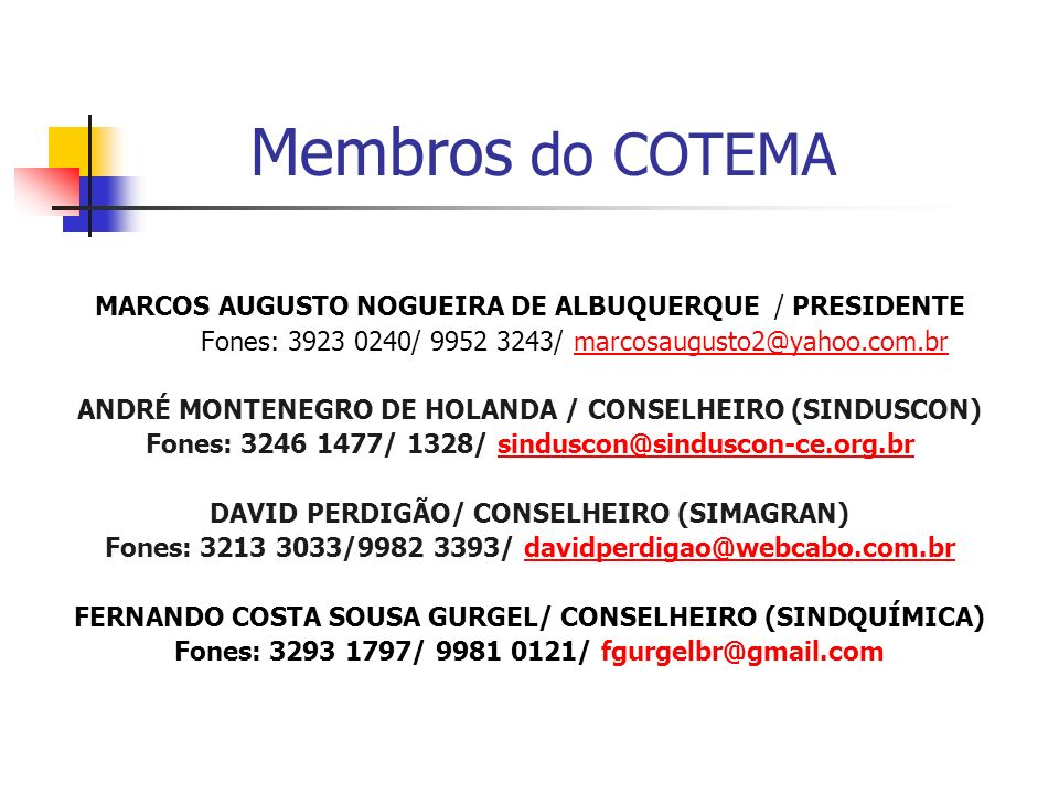 Membros do COTEMA MARCOS AUGUSTO NOGUEIRA DE ALBUQUERQUE / PRESIDENTE