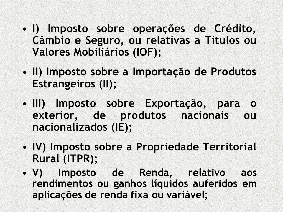 II) Imposto sobre a Importação de Produtos Estrangeiros (II);