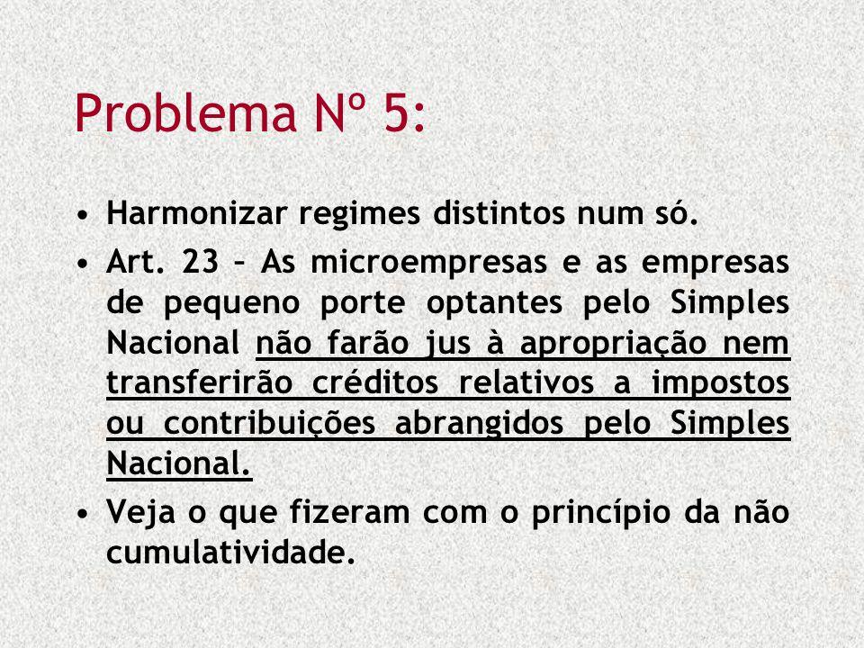 Problema Nº 5: Harmonizar regimes distintos num só.