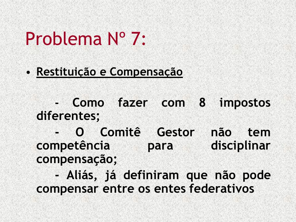 Problema Nº 7: Restituição e Compensação. - Como fazer com 8 impostos diferentes;