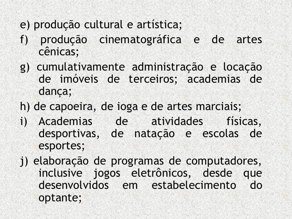 e) produção cultural e artística;