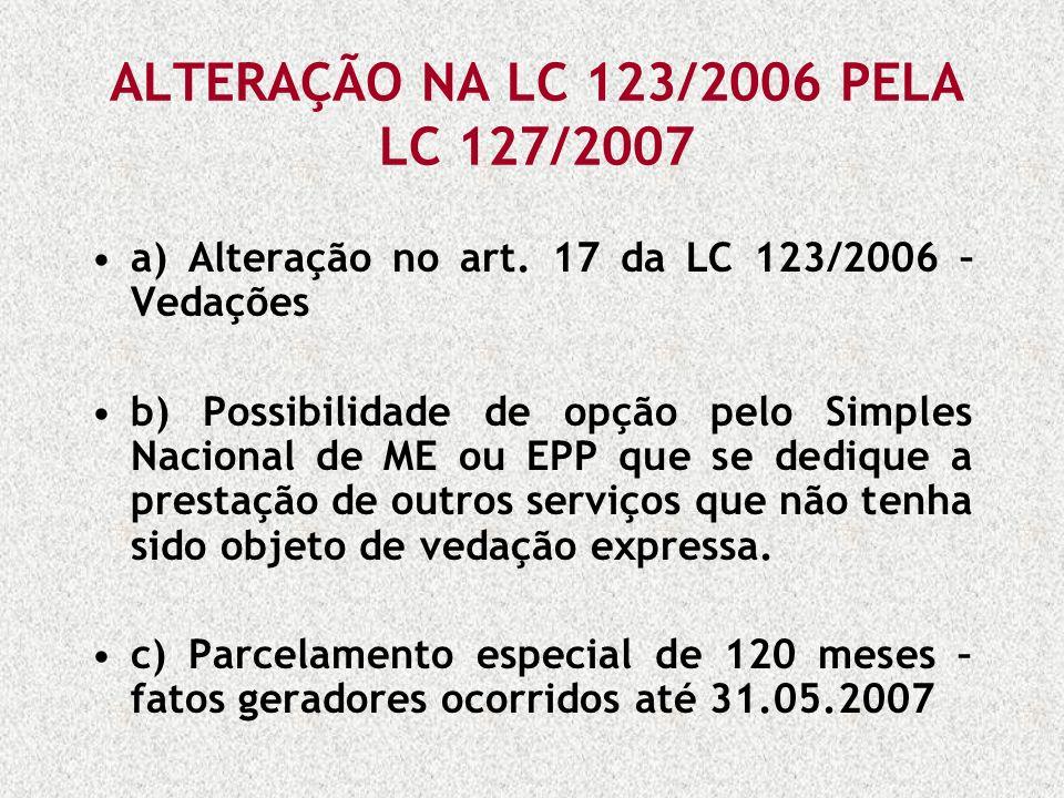 ALTERAÇÃO NA LC 123/2006 PELA LC 127/2007
