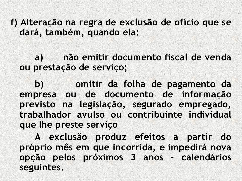 f) Alteração na regra de exclusão de ofício que se dará, também, quando ela:
