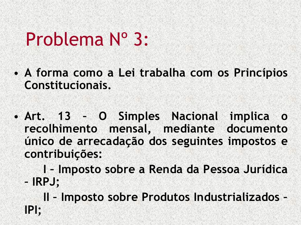 Problema Nº 3: A forma como a Lei trabalha com os Princípios Constitucionais.