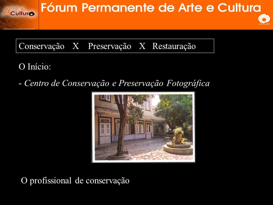 Conservação X Preservação X Restauração