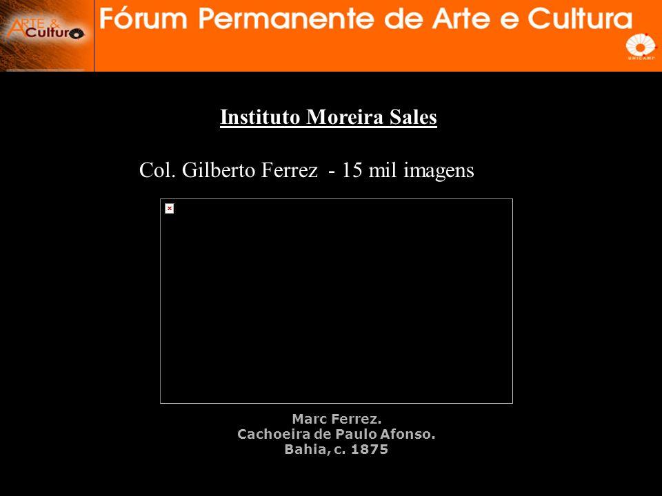 Instituto Moreira Sales Col. Gilberto Ferrez - 15 mil imagens