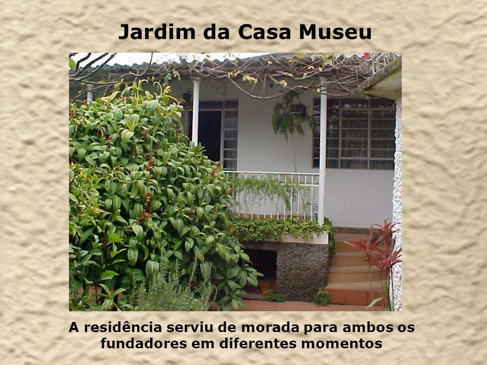 Jardim da Casa Museu A residência serviu de morada para ambos os fundadores em diferentes momentos
