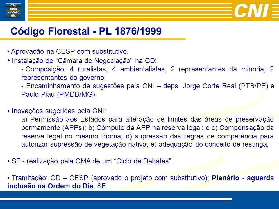 Código Florestal - PL 1876/1999 Aprovação na CESP com substitutivo. Instalação de Câmara de Negociação na CD: