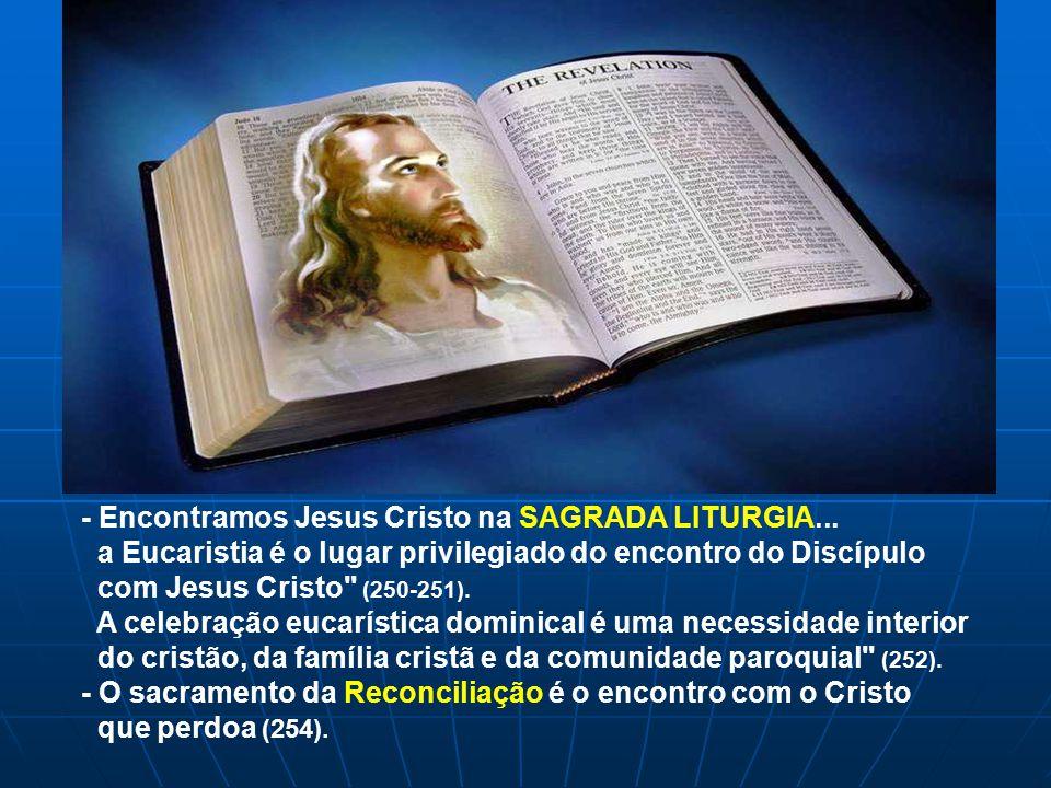 - Encontramos Jesus Cristo na SAGRADA LITURGIA...