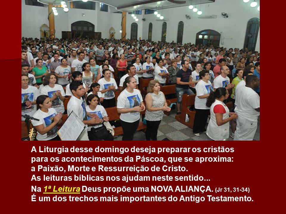 A Liturgia desse domingo deseja preparar os cristãos