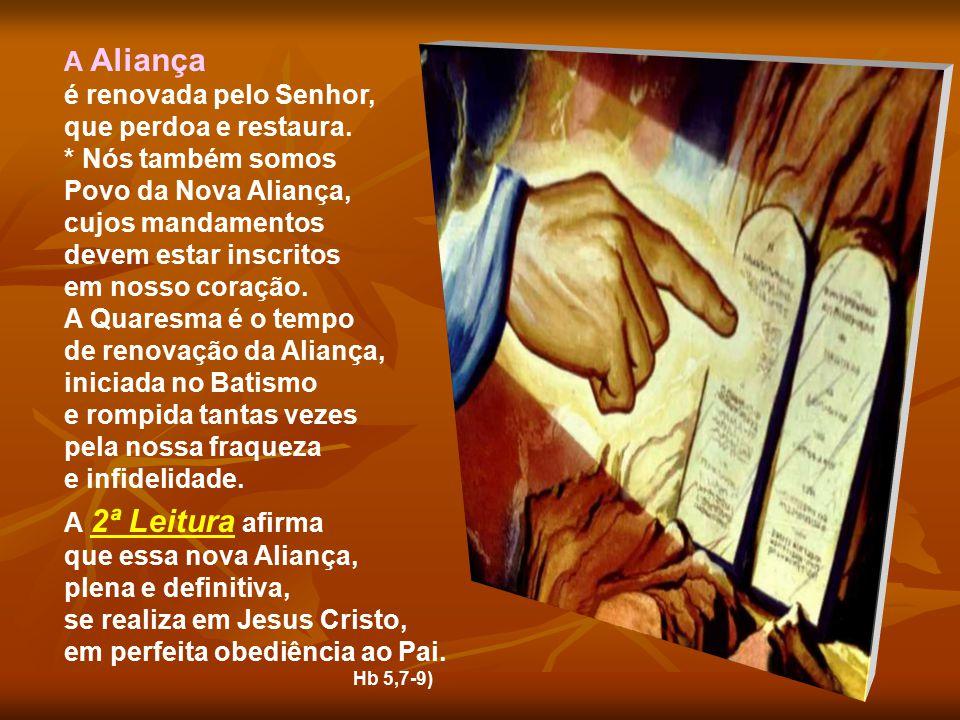 de renovação da Aliança, iniciada no Batismo e rompida tantas vezes