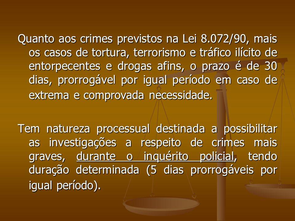 Quanto aos crimes previstos na Lei 8