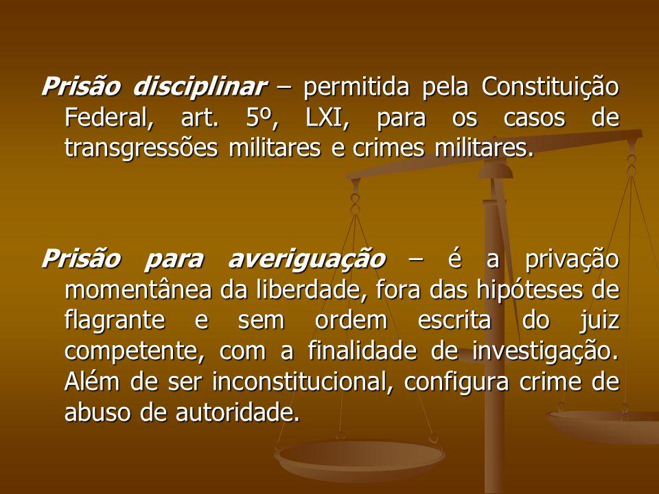 Prisão disciplinar – permitida pela Constituição Federal, art