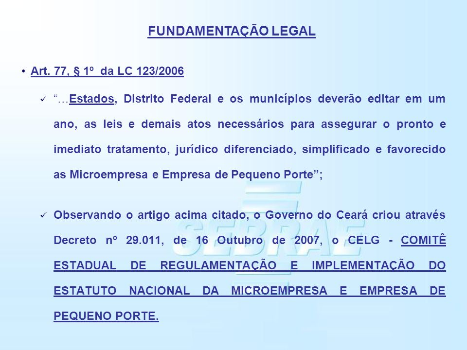FUNDAMENTAÇÃO LEGAL Art. 77, § 1º da LC 123/2006