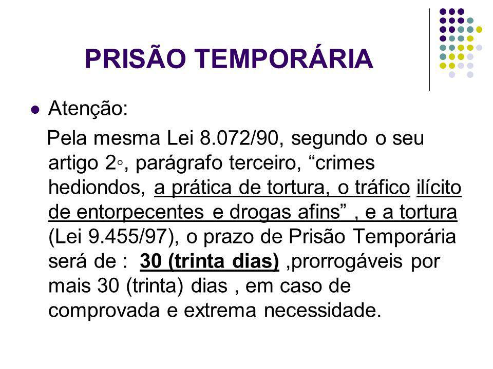 PRISÃO TEMPORÁRIA Atenção: