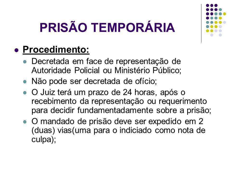 PRISÃO TEMPORÁRIA Procedimento: