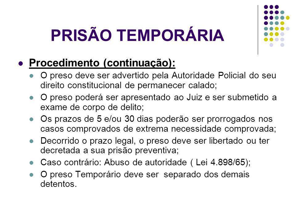 PRISÃO TEMPORÁRIA Procedimento (continuação):
