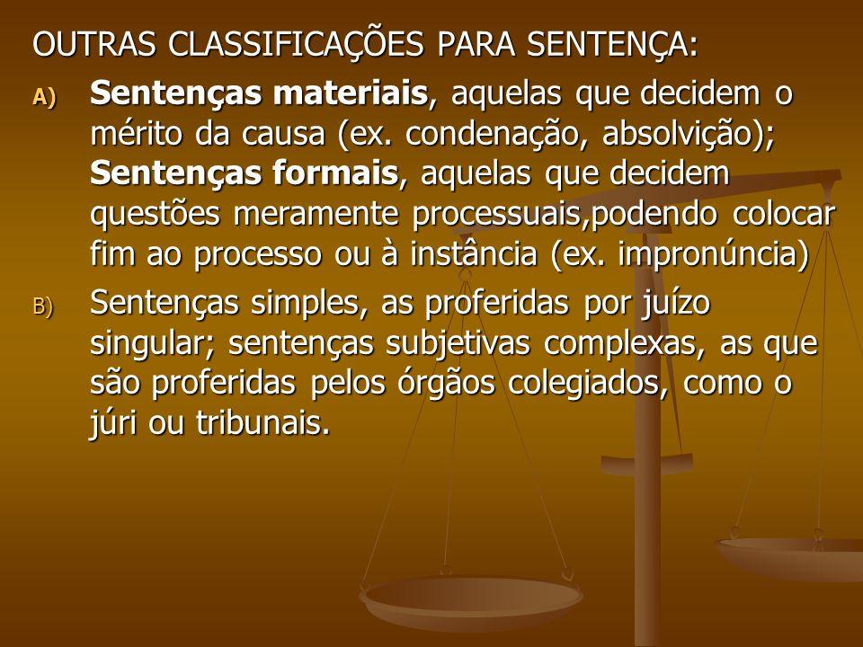 OUTRAS CLASSIFICAÇÕES PARA SENTENÇA: