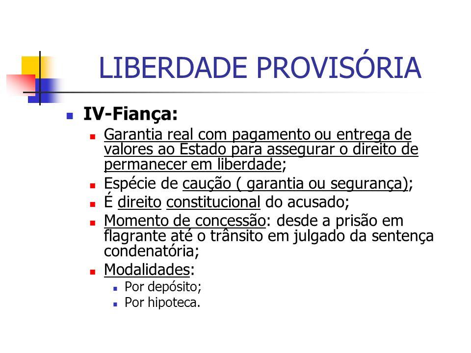 LIBERDADE PROVISÓRIA IV-Fiança: