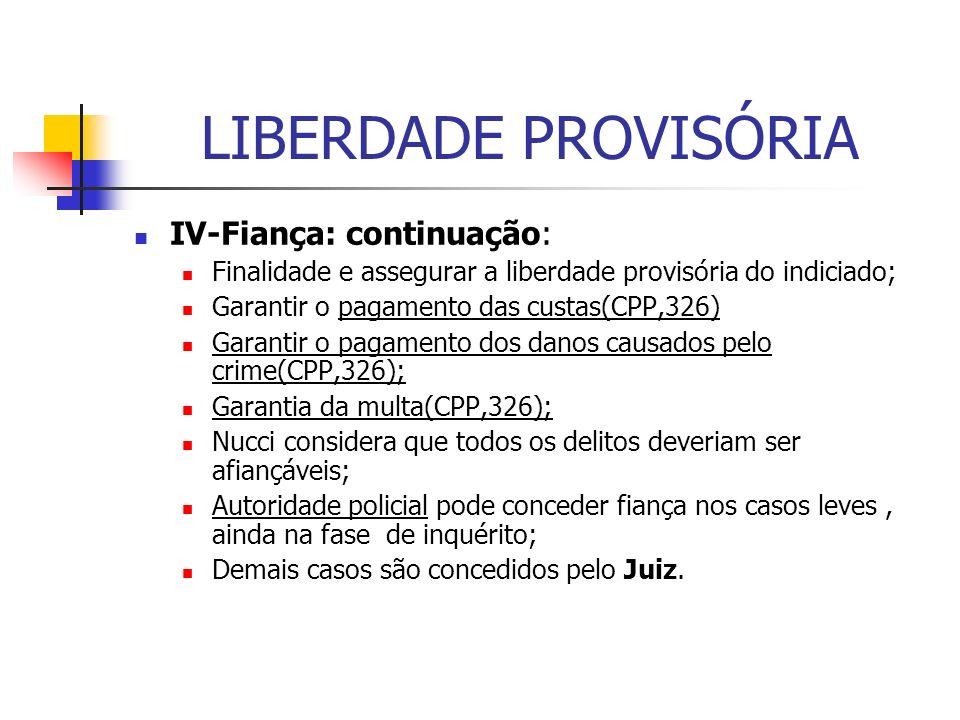 LIBERDADE PROVISÓRIA IV-Fiança: continuação: