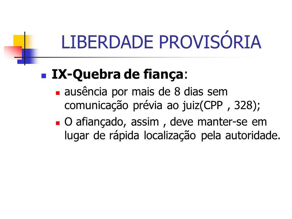LIBERDADE PROVISÓRIA IX-Quebra de fiança: