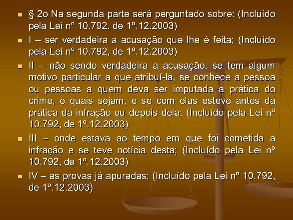 § 2o Na segunda parte será perguntado sobre: (Incluído pela Lei nº 10