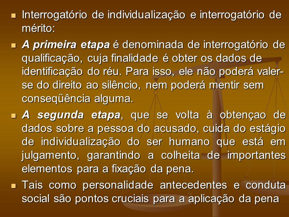 Interrogatório de individualização e interrogatório de mérito:
