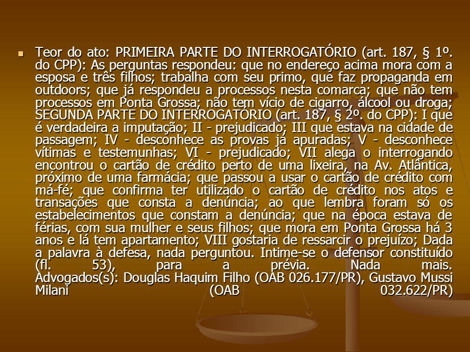 Teor do ato: PRIMEIRA PARTE DO INTERROGATÓRIO (art. 187, § 1º