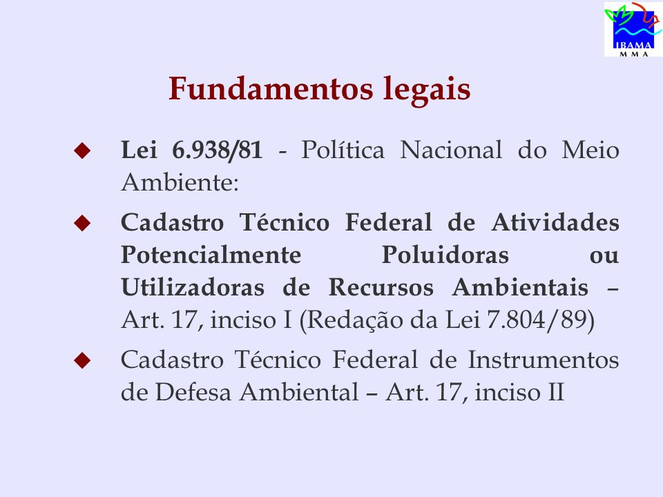 Fundamentos legais Lei 6.938/81 - Política Nacional do Meio Ambiente: