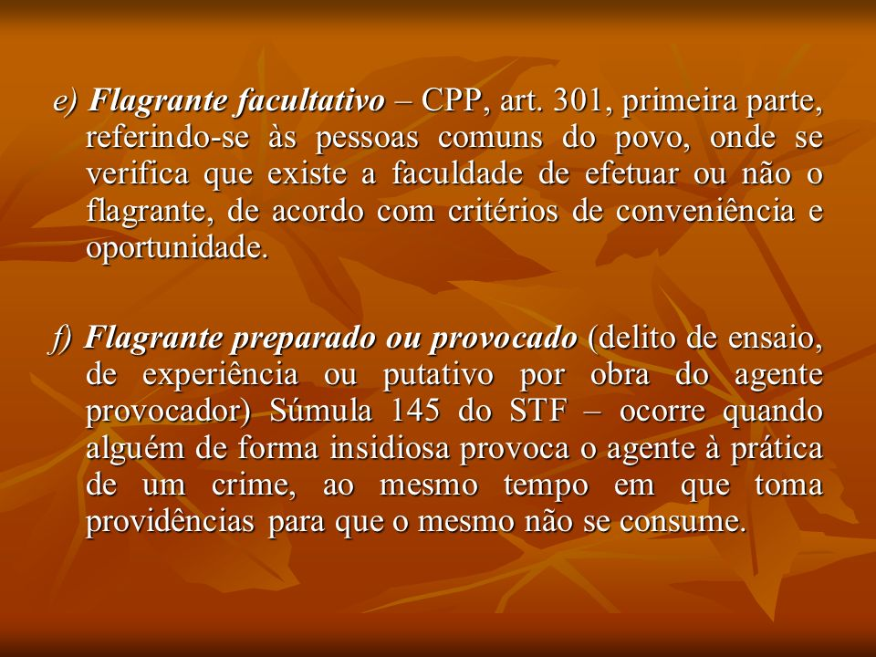 e) Flagrante facultativo – CPP, art