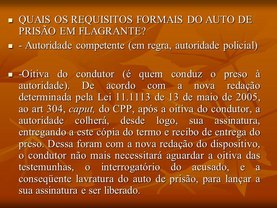 QUAIS OS REQUISITOS FORMAIS DO AUTO DE PRISÃO EM FLAGRANTE
