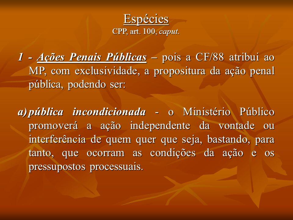 Espécies CPP, art. 100, caput.