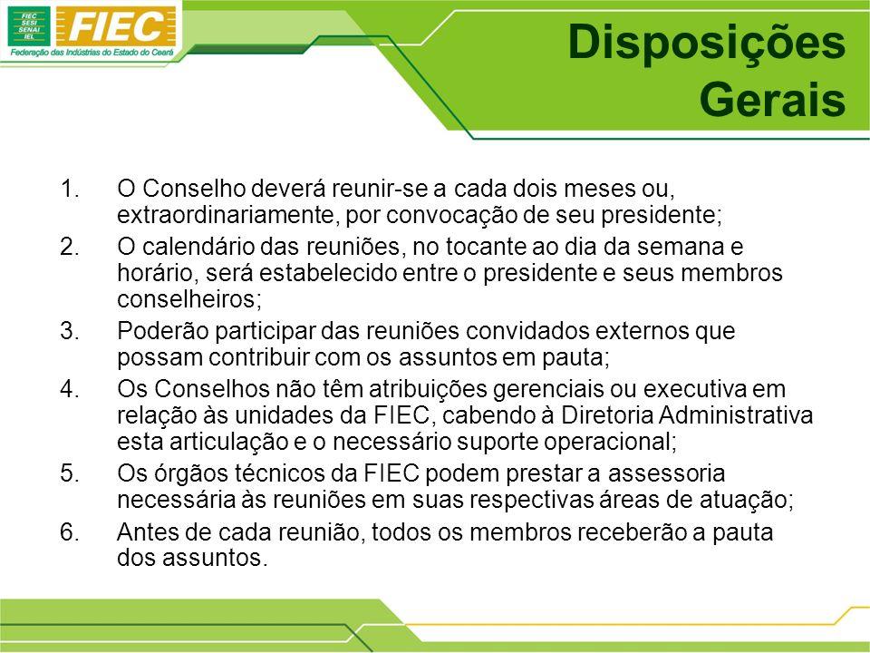 Disposições Gerais O Conselho deverá reunir-se a cada dois meses ou, extraordinariamente, por convocação de seu presidente;